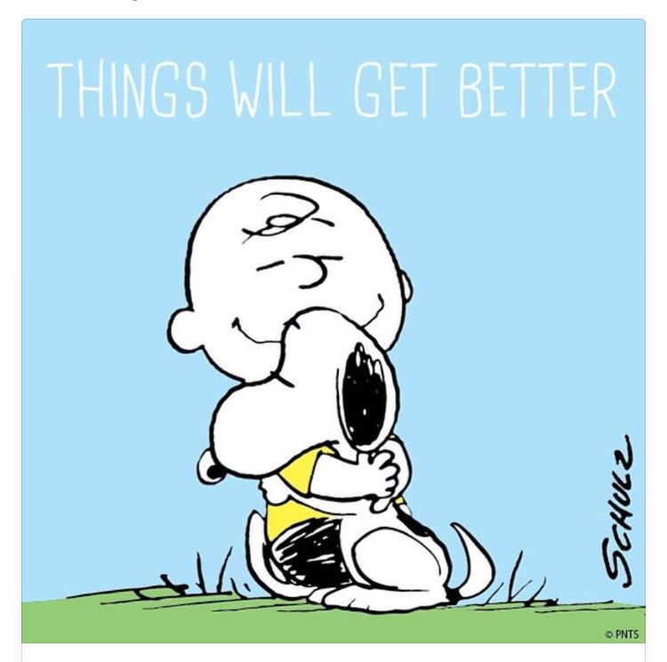 Things will get better. Be faithful #snoopy.