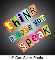 Think before you speak Clip Art and Stock Illustrations. 21.