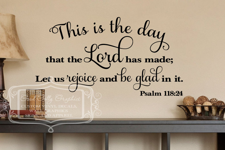 Psalms 118 24.