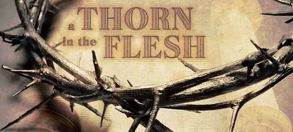 THE THORN IN THE FLESH.