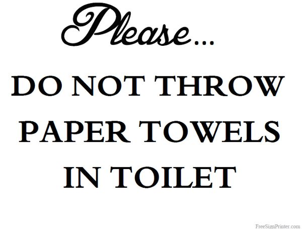 Printable Please Do Not Throw Paper Towels In Toilet Sign.