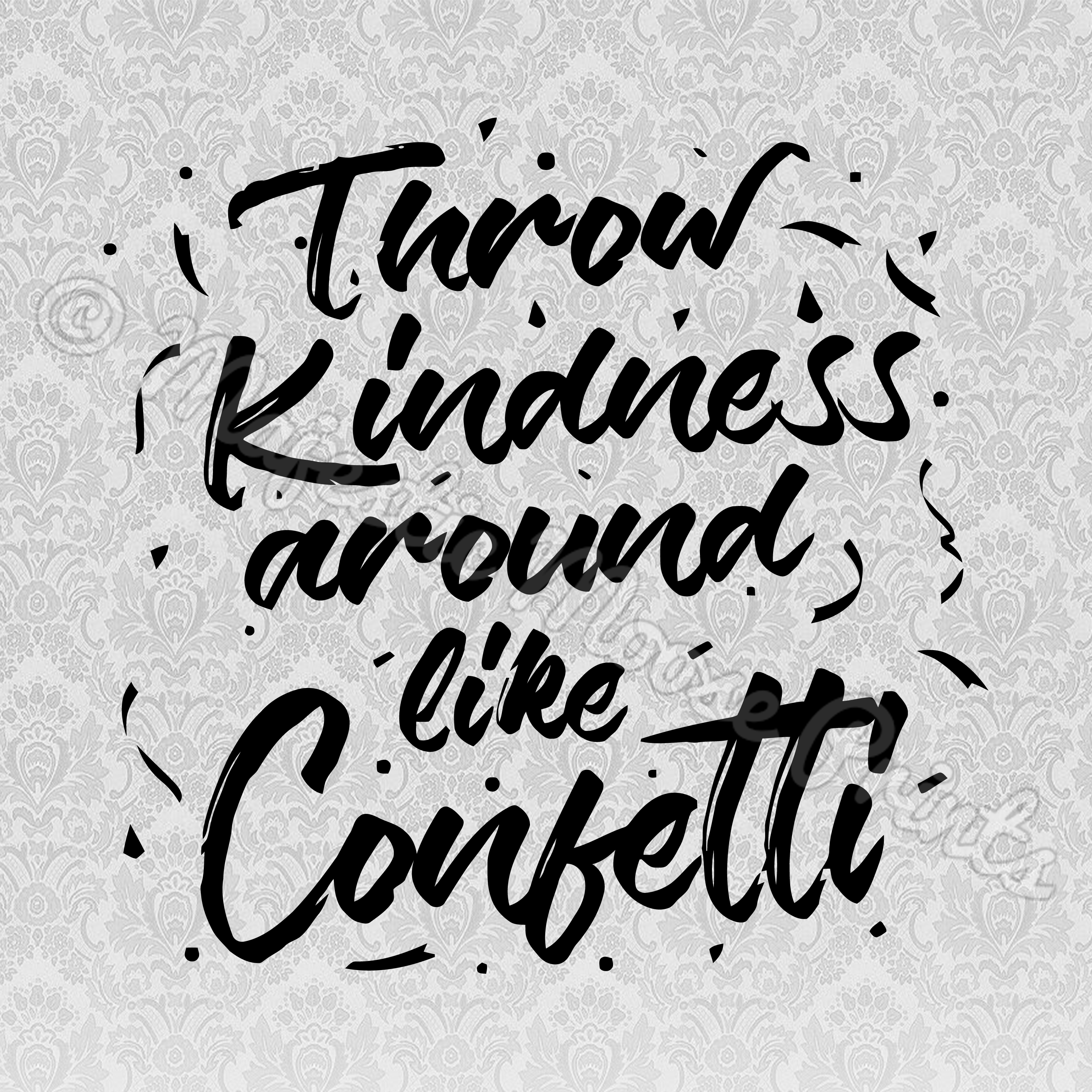 Throw Kindness Around Like Confetti SVG / Cut File / Clipart.
