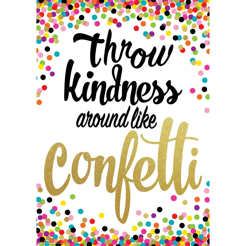 THROW KINDNESS LIKE CONFETTI POSTER.