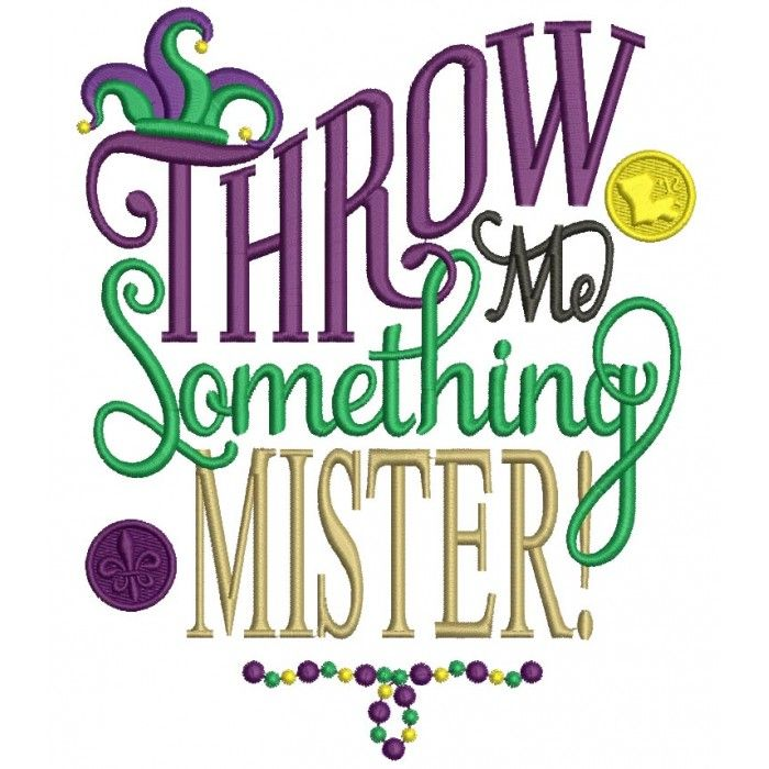 Throw Me Something Mister Mardi Gras Applique Machine.