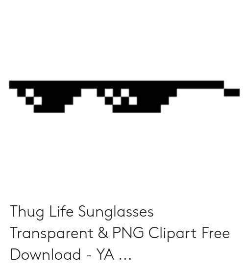 Thug Life Sunglasses Transparent & PNG Clipart Free Download.