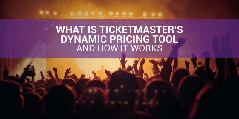 Ticketmaster Introduces Dynamic Pricing to Boost Ticket Sales.