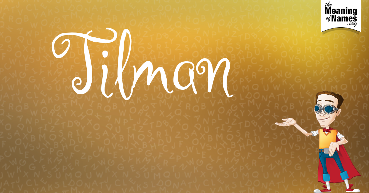 What Does The Name Tilman Mean?.