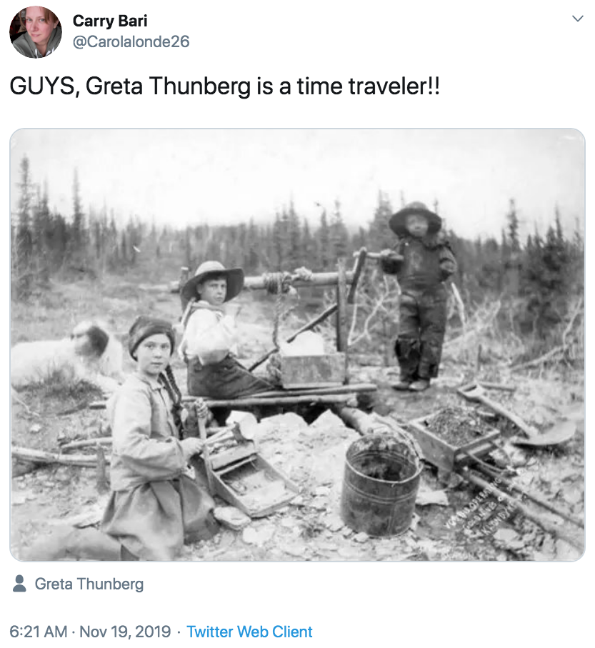 GUYS, Greta Thunberg is a time traveler!!.