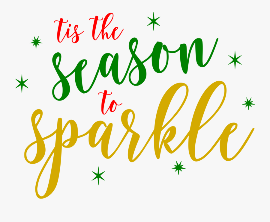 Tis The Season To Sparkle Png , Free Transparent Clipart.