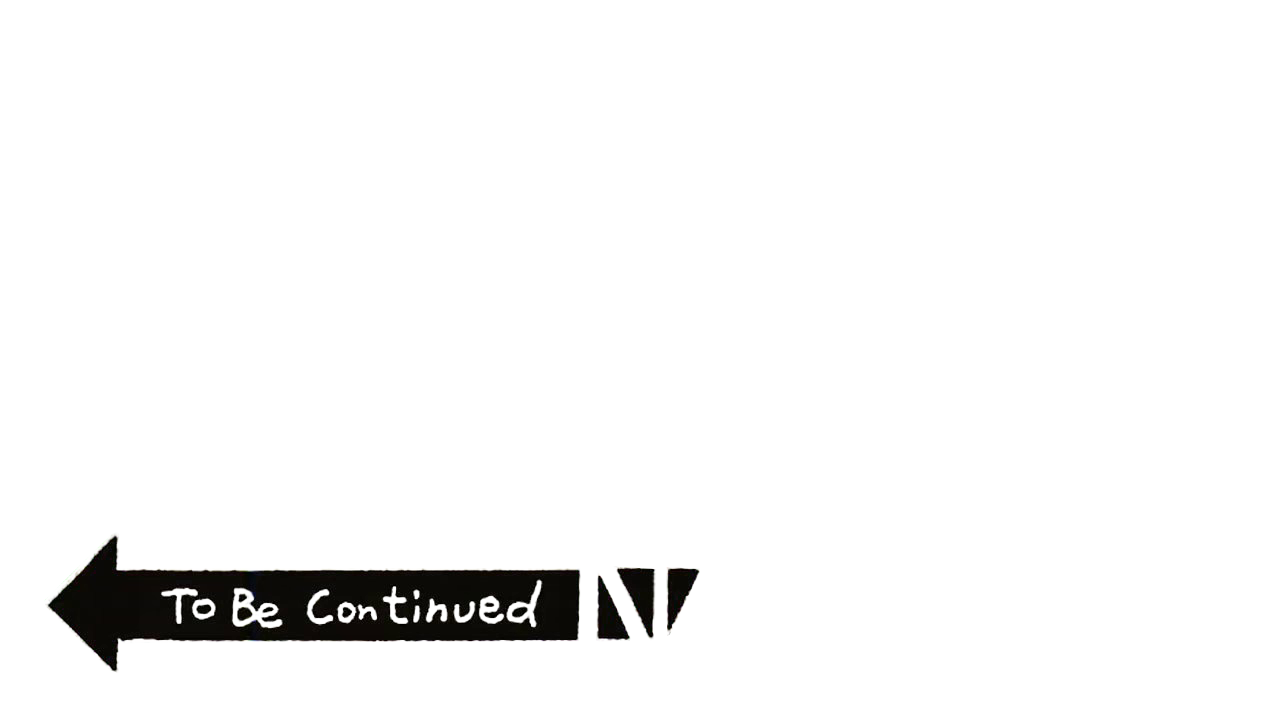 To Be Continued Png & Free To Be Continued.png Transparent.
