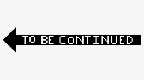 To Be Continued PNG Images, Transparent To Be Continued.