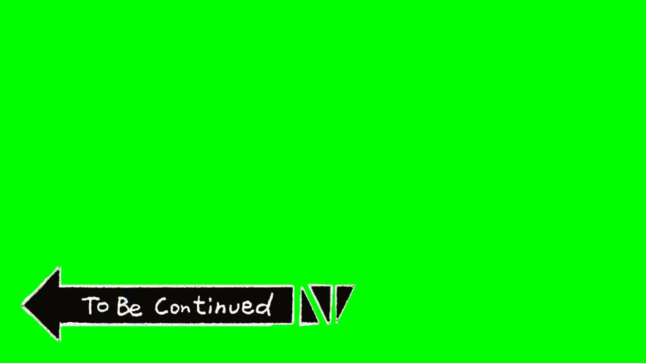 To be Continued Meme green screen (Download link Description).