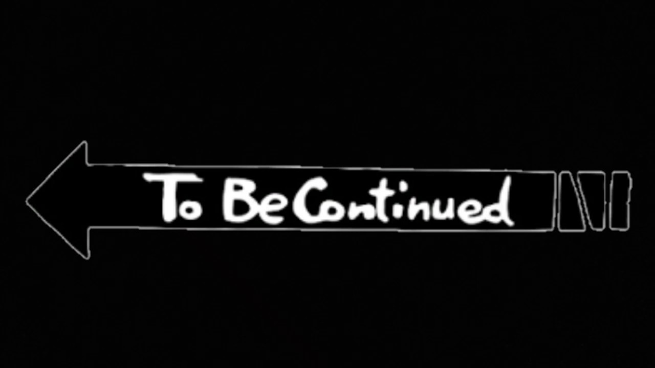 To Be Continued Song Free Download Song And Logo.