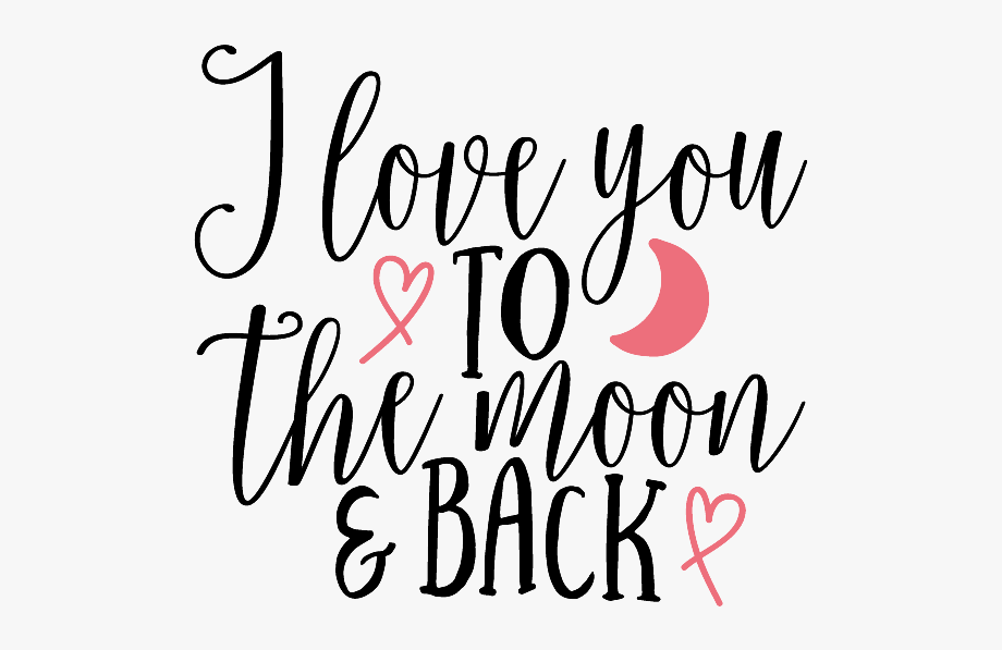 I Love You To The Moon And Back Png.