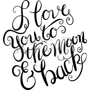 i love you to the moon and back typography calligraphy clipart.  Royalty.