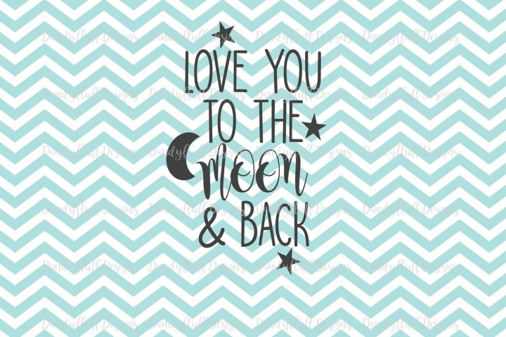 Valentine SVG Cutting File. Love you to the moon and back. For.