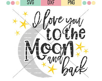 I love you to the moon and back svg.