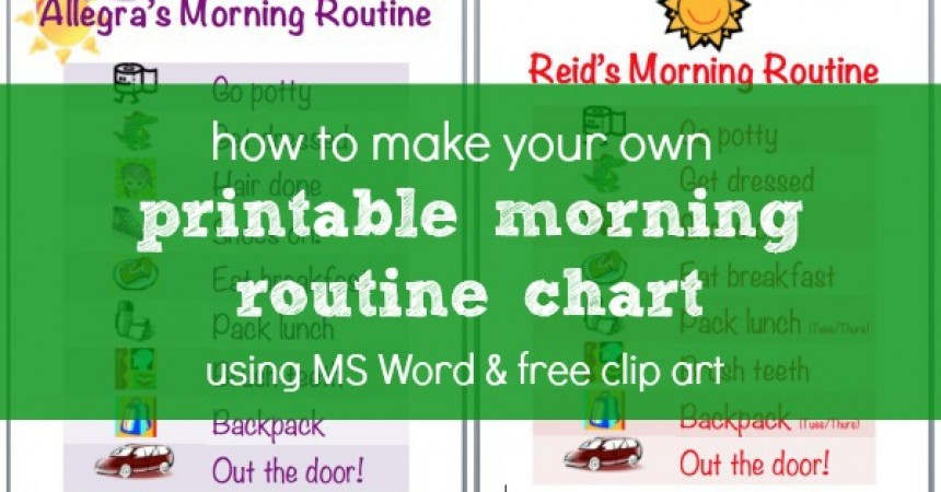 How To Make A Morning Routine Chart Using MS Word & Free Clip Art.