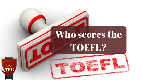 Who grades TOEFL.