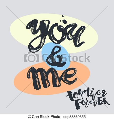 Clipart Vector of You and me together forever. Lettering.