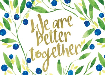 We are better together.