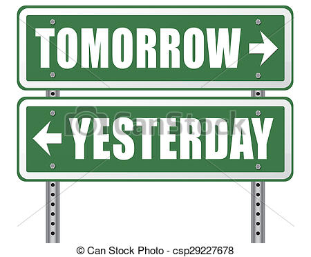 Yesterday tomorrow Illustrations and Clip Art. 1,421 Yesterday.