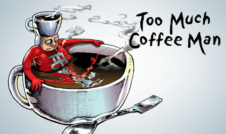 Too Much Coffee Man by Shannon Wheeler.