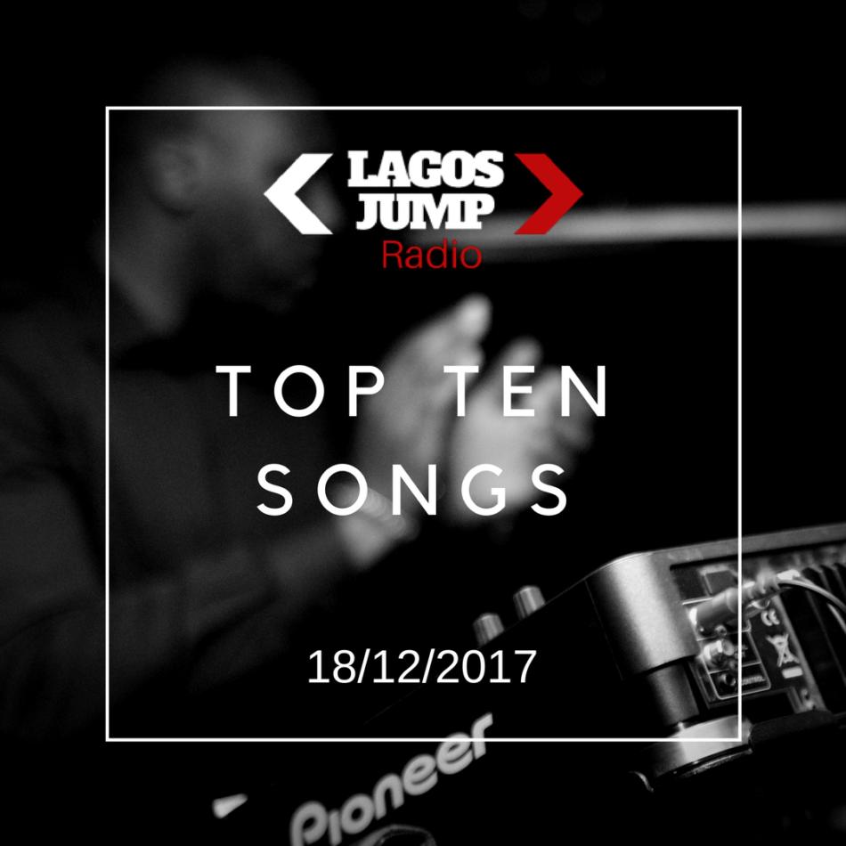 Top 10 Songs in Lagos 18/12/2017.