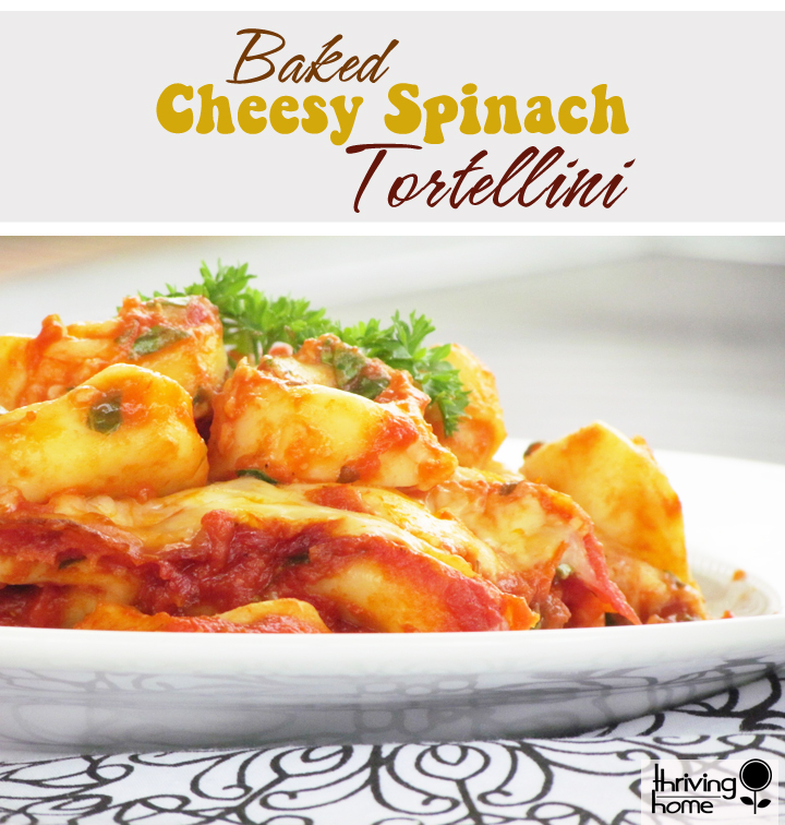 Baked Cheesy Spinach Tortellini {Freezer Meal}.