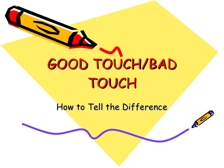 Good touch bad touch ppt.