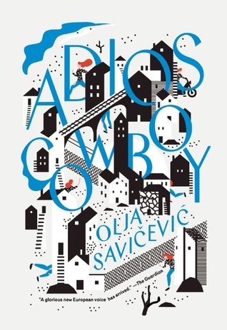 Adios, Cowboy by Olja Savičević Ivančević — Reviews, Discussion.