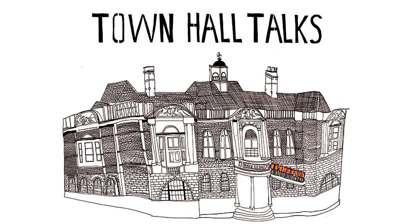 TOWN HALL TALKS.