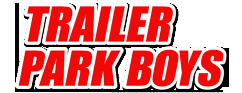 Trailer Park Boys.