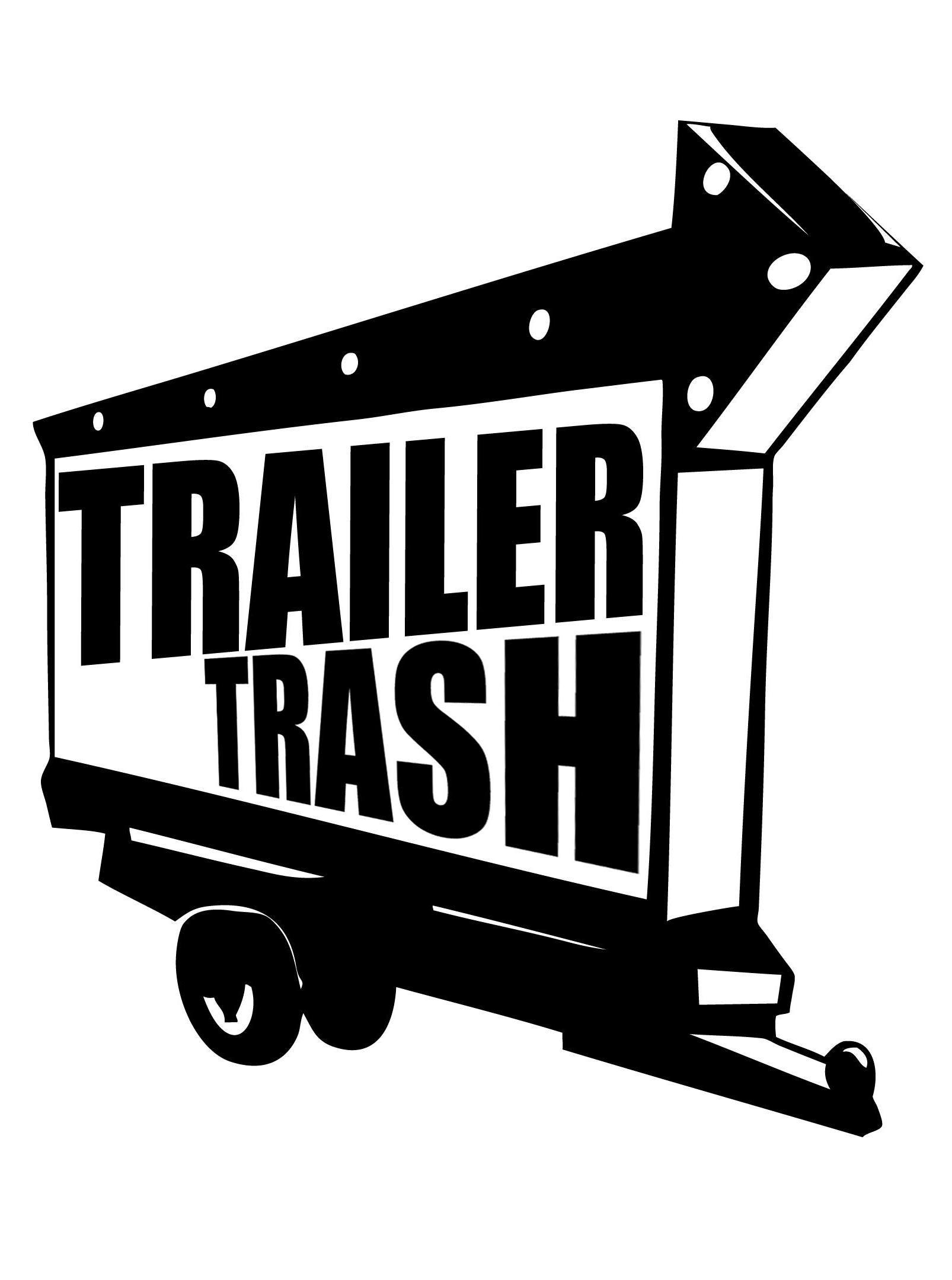 trailer trash.