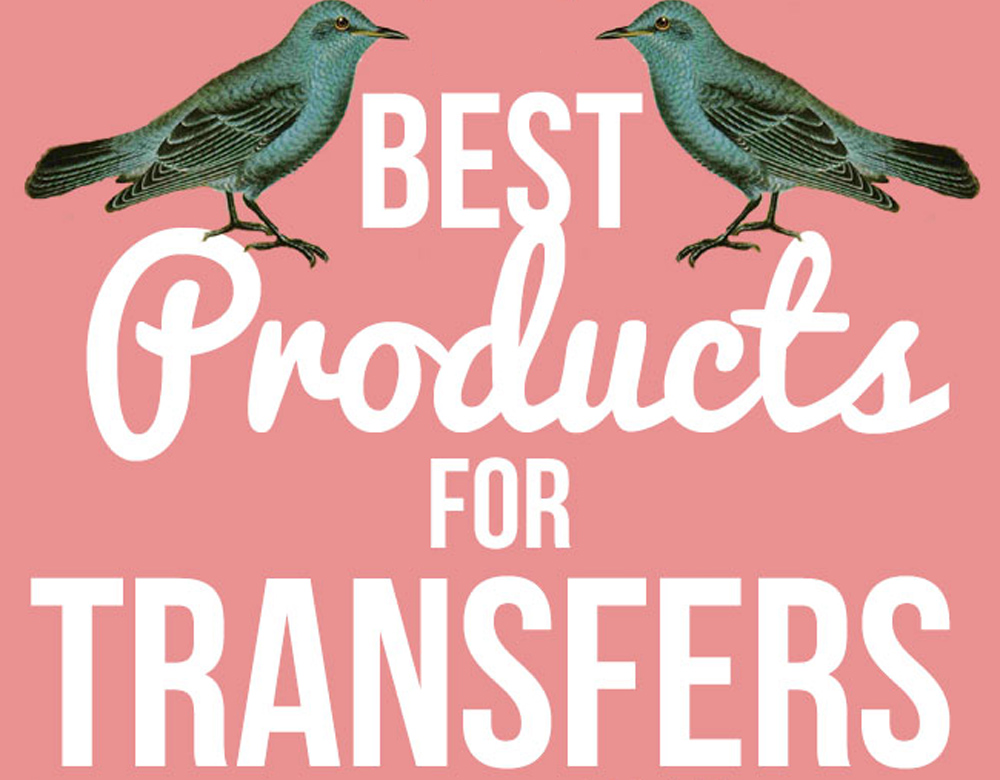 Best Products for Image or Photo Transfers!.