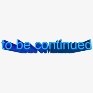 To Be Continued Png.
