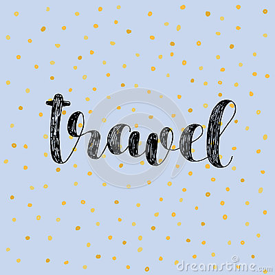 Travel. Brush Lettering Vector Illustration. Stock Vector.