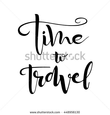 Time To Travel Card. Hand Lettering Quote. Ink Illustration.