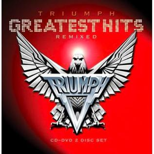 Triumph Greatest Hits Remixed.