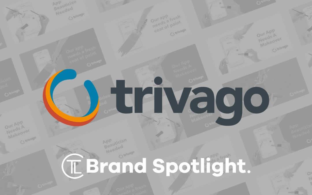 Trivago Brand Spotlight.
