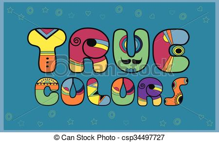 Vector Illustration of Inscription True Colors. Colored Letters.