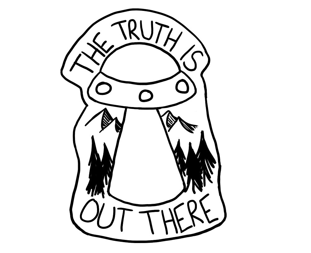 The Truth is Out There.