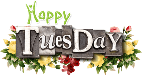 Happy Tuesday Png & Free Happy Tuesday.png Transparent.