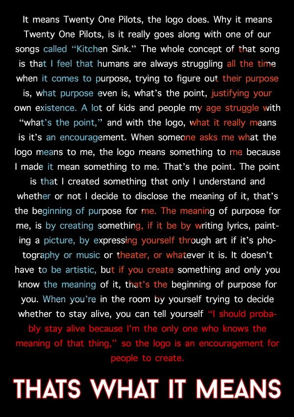 Tyler Joseph on the meaning of the twenty one pilots logo.