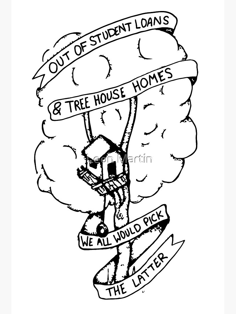 \'Out of student loans and tree house homes twenty one pilots lyrics\' Art  Board Print by Leon Martin.