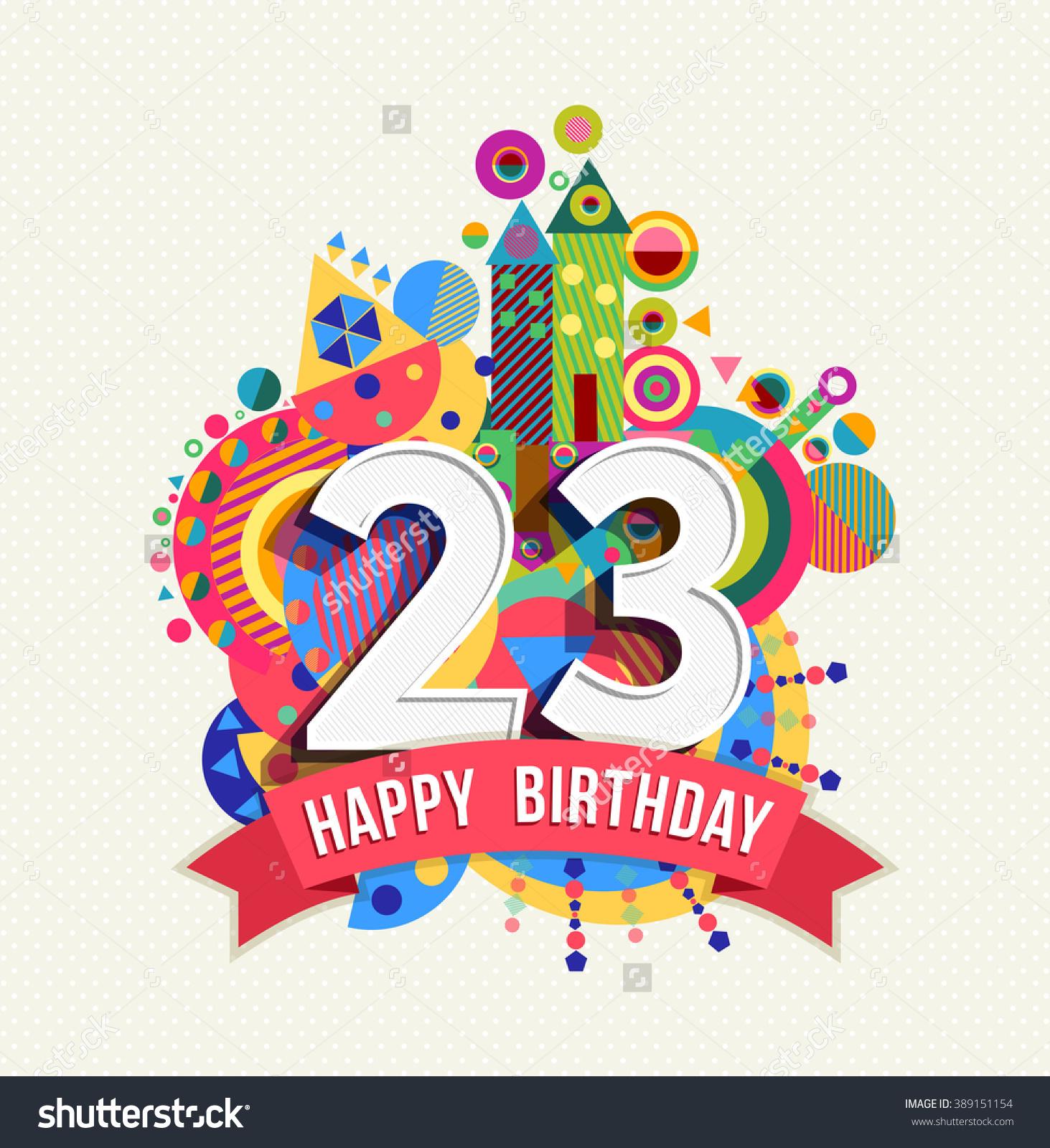 Happy Birthday Twenty Three 23 Year Stock Vector 389151154.