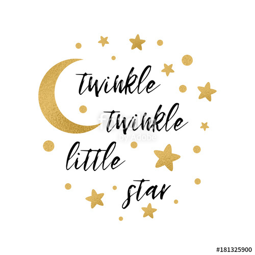 Twinkle twinkle little star text with gold star and moon for.