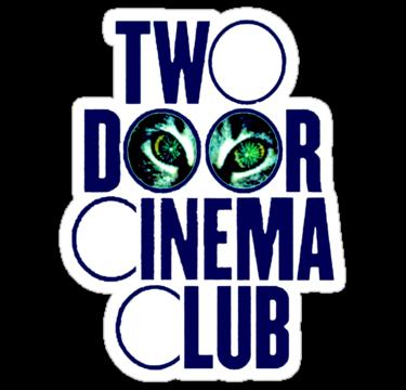 Two Door Cinema Club Sticker.