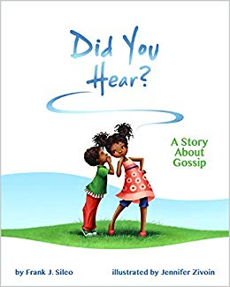 Did You Hear?: A Story About Gossip: Frank J. Sileo PhD.