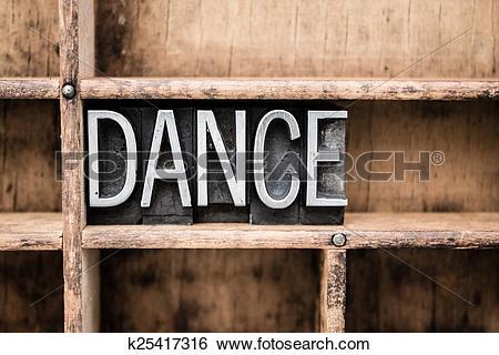 Stock Images of Dance Vintage Letterpress Type in Drawer k25417316.